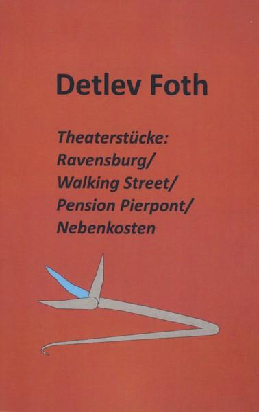 Detlev Foth / Vier Theaterstücke