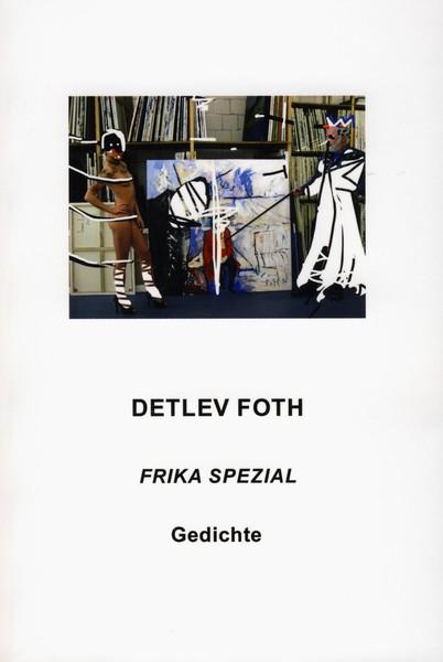 Frika Spezial / Gedichte / Detlev Foth