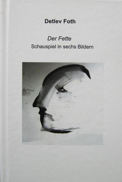 Der Fette / Schauspiel