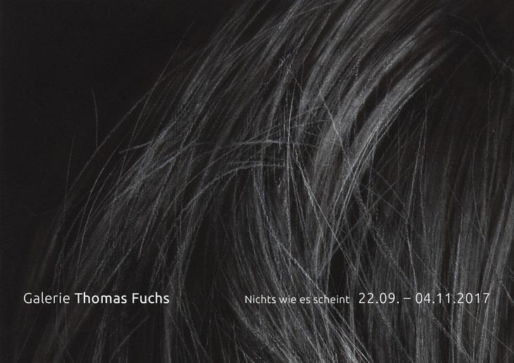Exhibition Galerie Thomas Fuchs, Stuttgart, 22.9.-04.11.2017