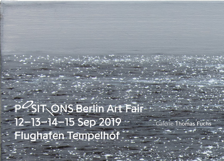 POSITIONS Berlin, 12.-15.09.2019, Galerie Thomas Fuchs