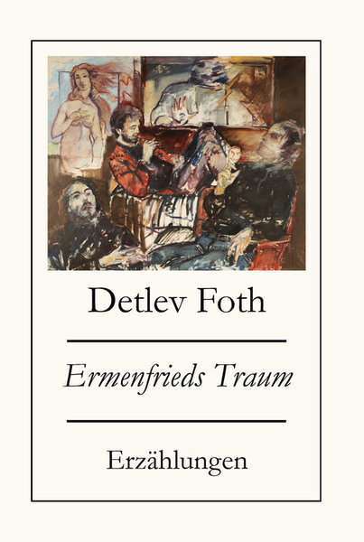 Ermenfrieds Trau / Erzählungen von Detlev Foth