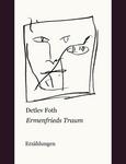 Ermenfrieds Traum / Erzählungen von Detlev Foth