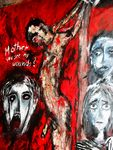 Mother ! You see my Wounds ? acryl auf Tuch 160 x 133 cm