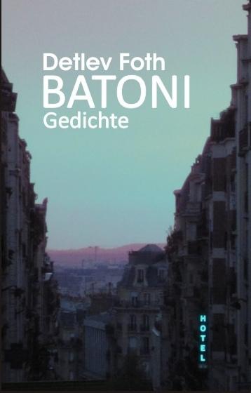 Batoni / Gedichte / Detlev Foth